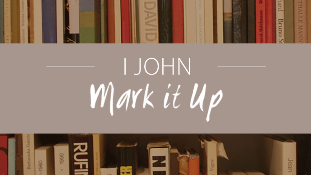 1 John: Mark It Up