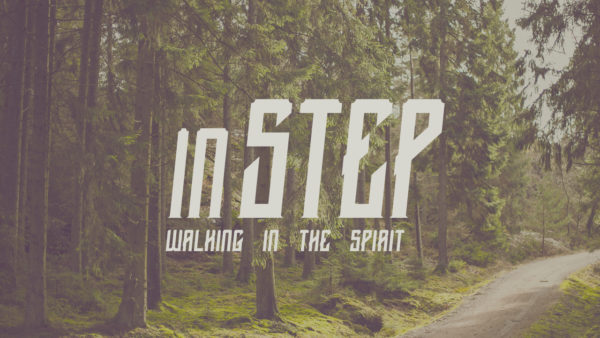 In Step: Walking in the Spirit