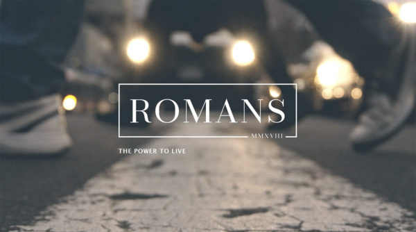 Romans: The Power to Live