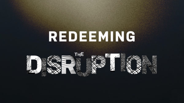 Redeeming the Disruption