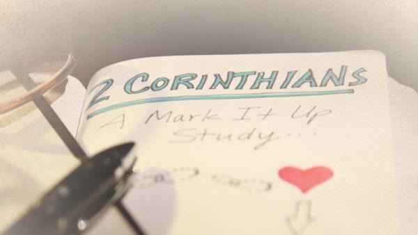 2 Corinthians: A Mark It Up Series