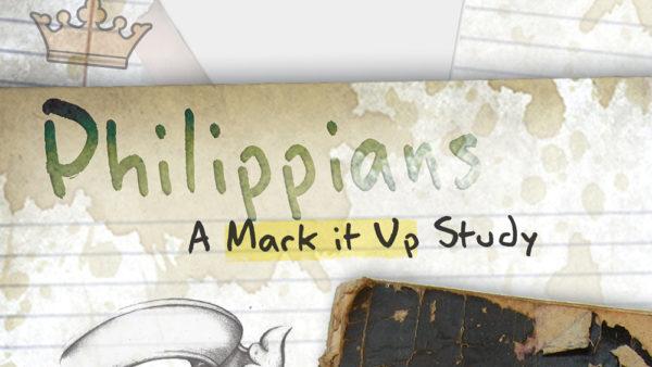 Philippians: A Mark It Up Study
