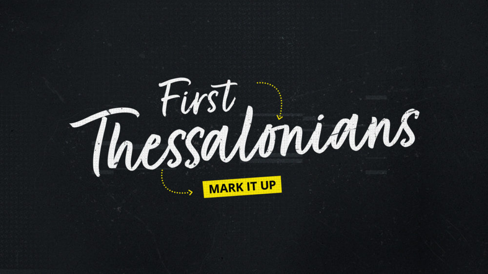 1 Thessalonians: Mark it Up